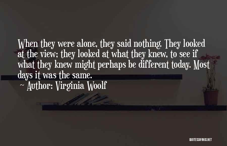 Today's One Of Those Days Quotes By Virginia Woolf