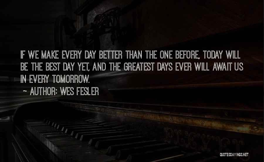 Today's One Of Those Days Quotes By Wes Fesler