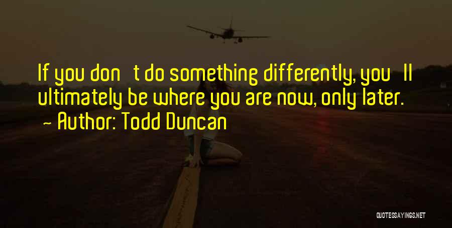 Todd Duncan Quotes 1319476