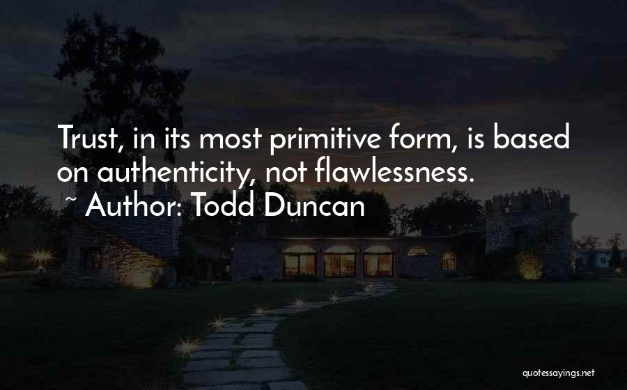 Todd Duncan Quotes 2123551