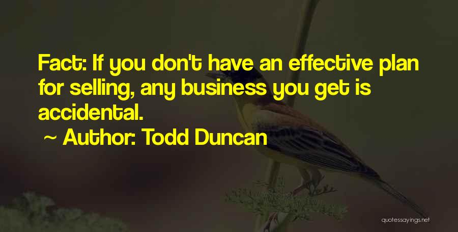 Todd Duncan Quotes 2203790