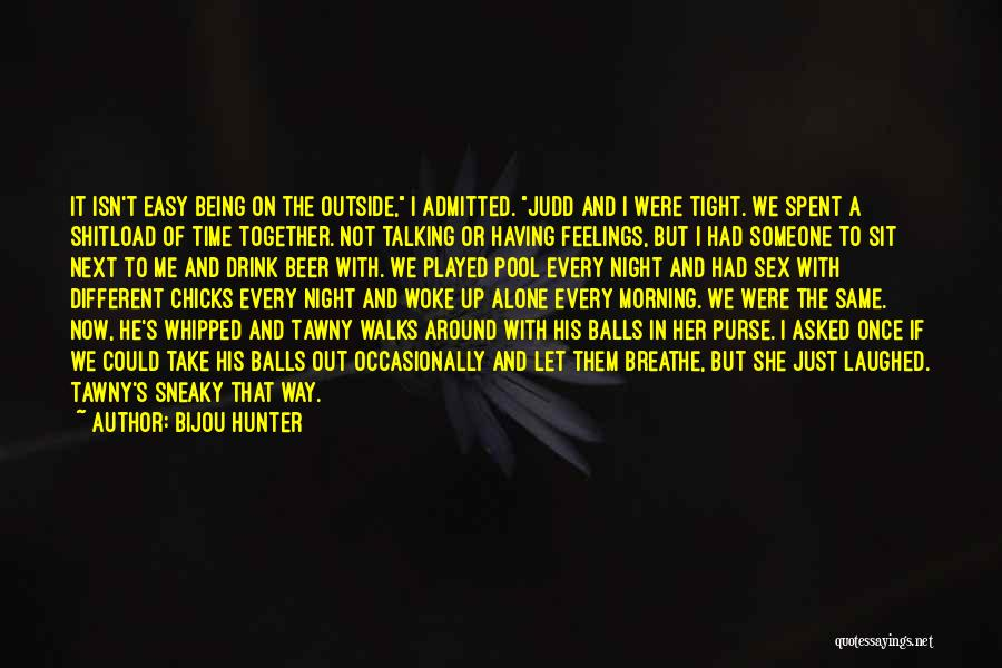 Together But Alone Quotes By Bijou Hunter