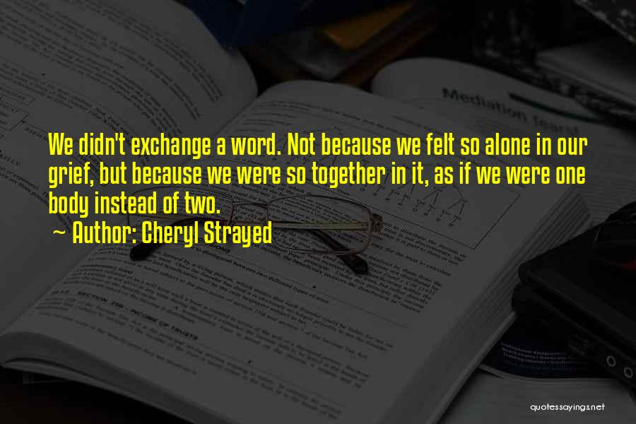 Together But Alone Quotes By Cheryl Strayed
