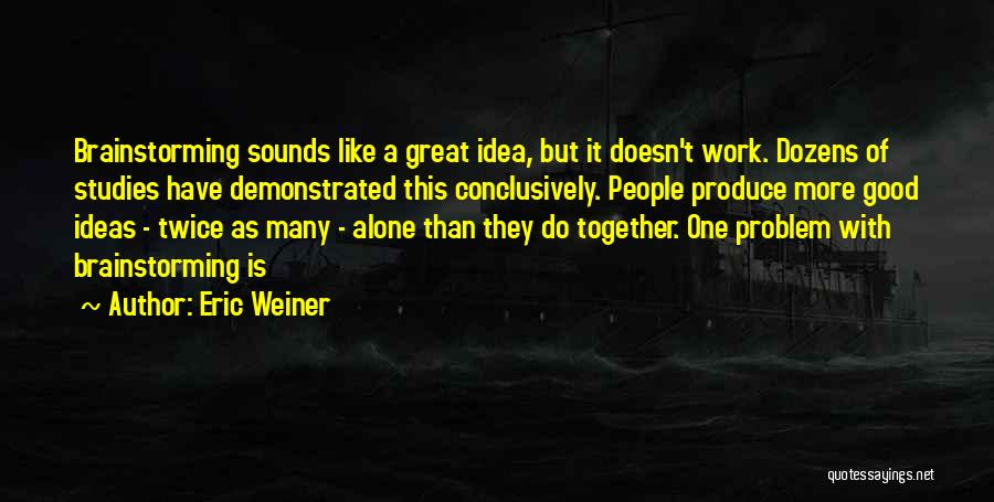 Together But Alone Quotes By Eric Weiner