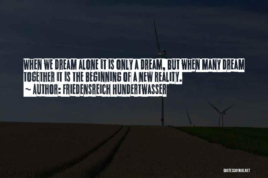 Together But Alone Quotes By Friedensreich Hundertwasser