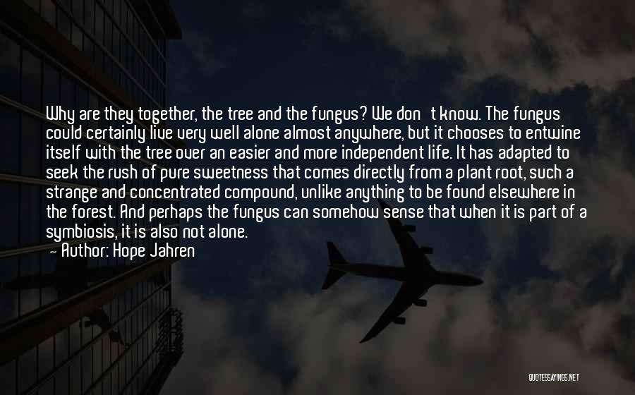 Together But Alone Quotes By Hope Jahren