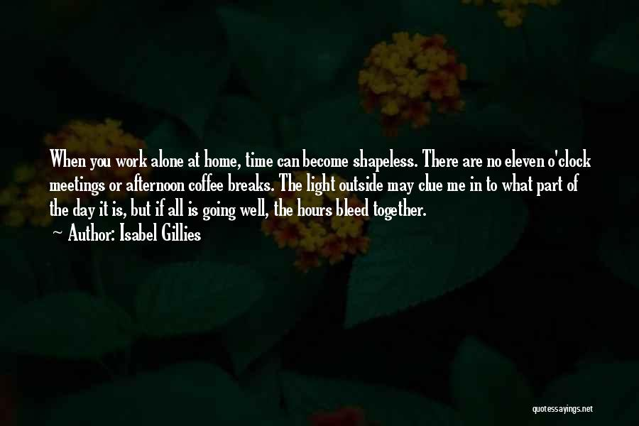 Together But Alone Quotes By Isabel Gillies