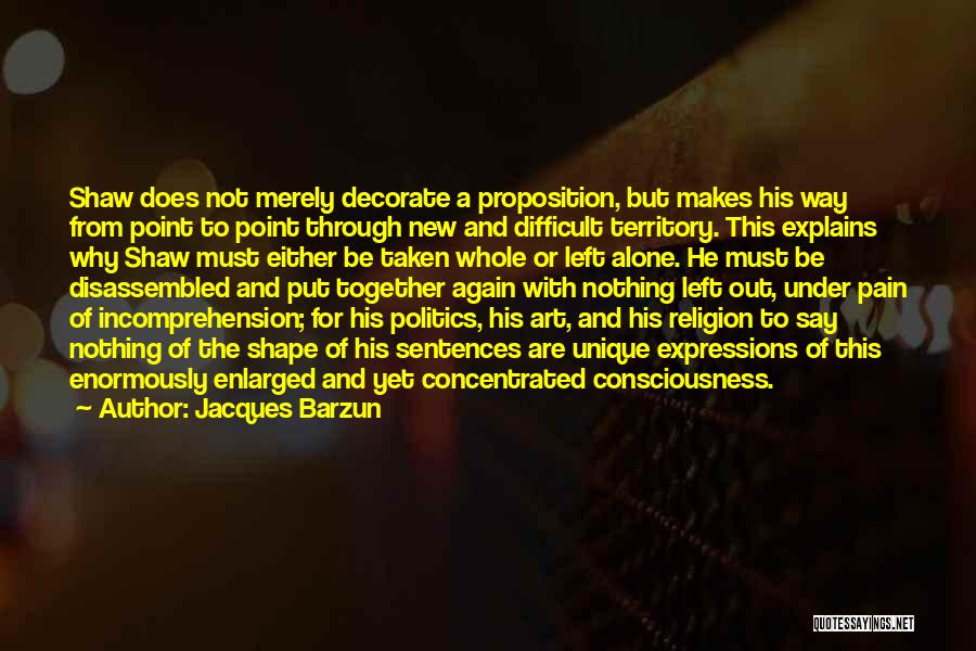 Together But Alone Quotes By Jacques Barzun
