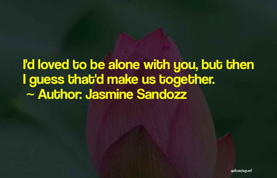 Together But Alone Quotes By Jasmine Sandozz