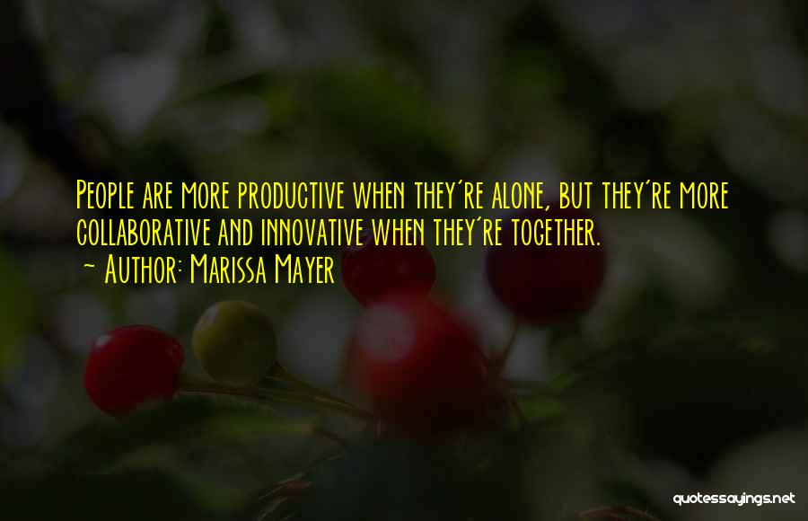 Together But Alone Quotes By Marissa Mayer