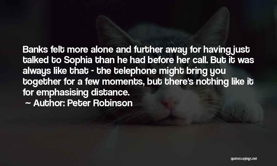Together But Alone Quotes By Peter Robinson