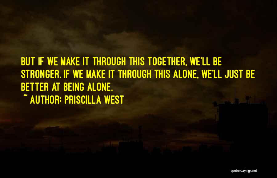 Together But Alone Quotes By Priscilla West