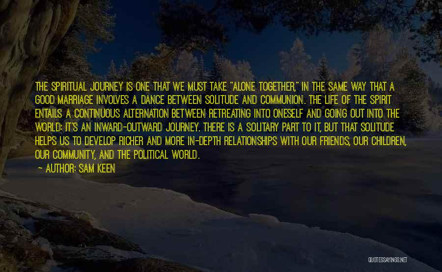 Together But Alone Quotes By Sam Keen