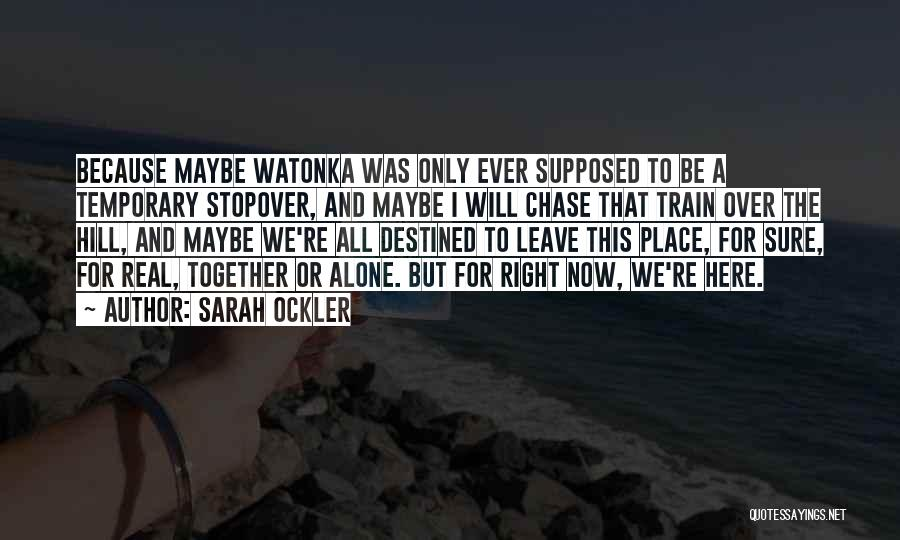 Together But Alone Quotes By Sarah Ockler