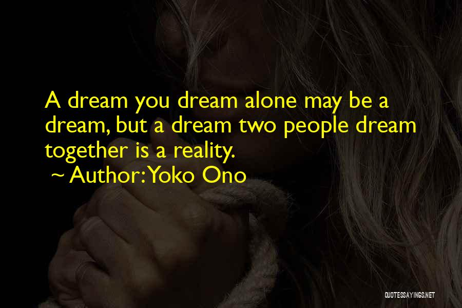 Together But Alone Quotes By Yoko Ono