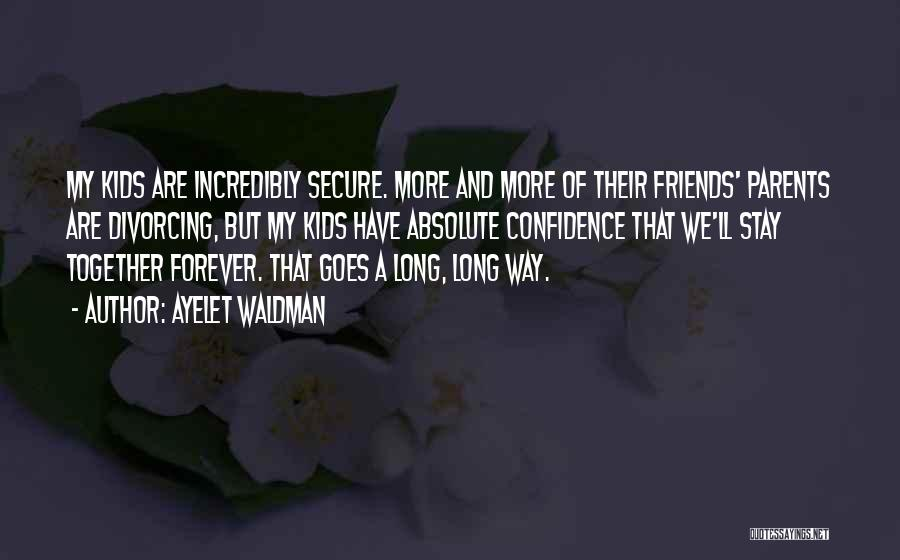 Together Forever Friends Quotes By Ayelet Waldman