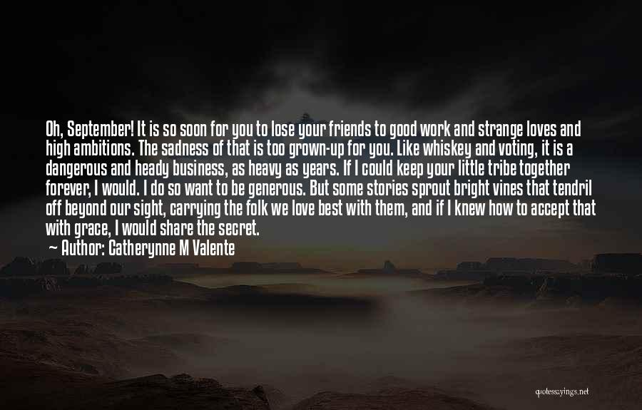Together Forever Friends Quotes By Catherynne M Valente