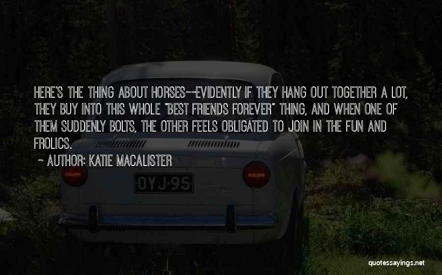 Together Forever Friends Quotes By Katie MacAlister