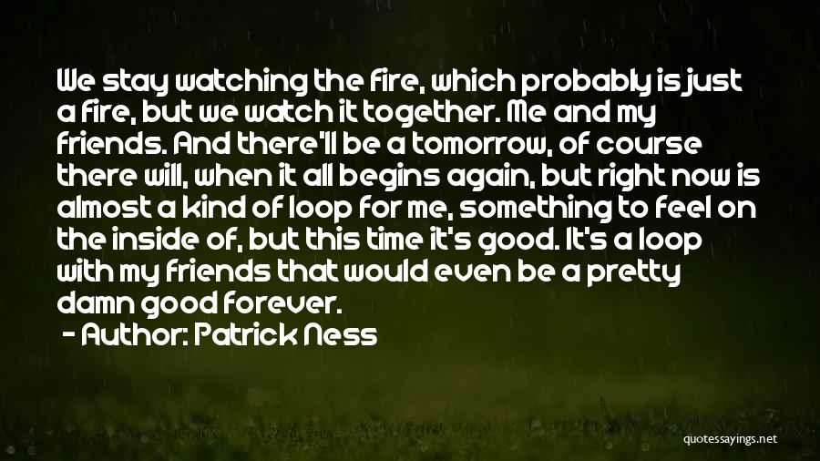 Together Forever Friends Quotes By Patrick Ness