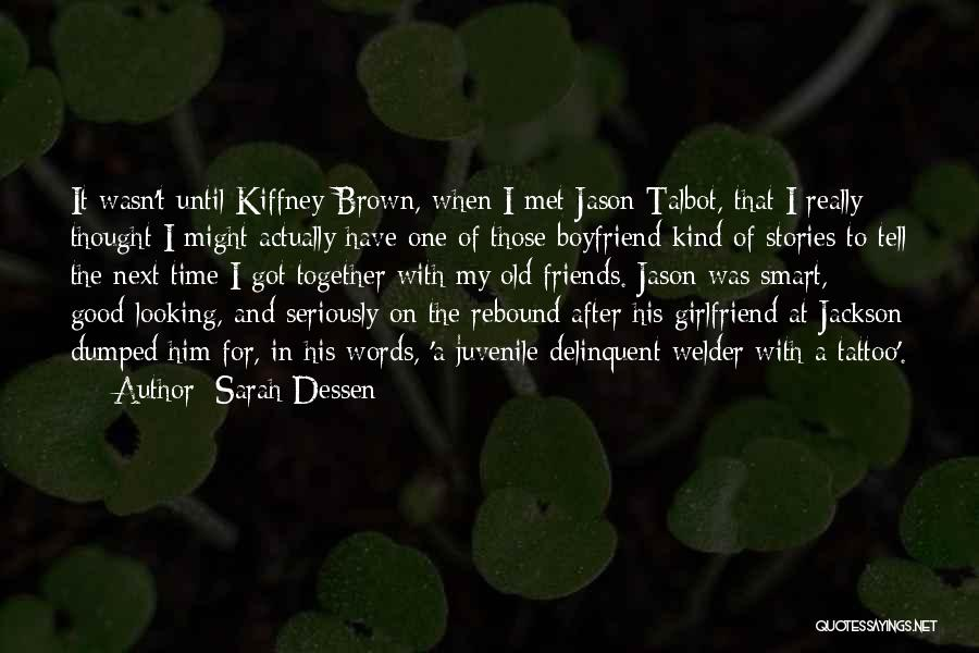 Together Forever Friends Quotes By Sarah Dessen