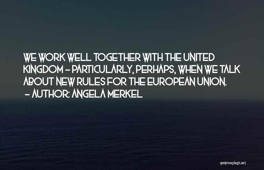 Together United Quotes By Angela Merkel