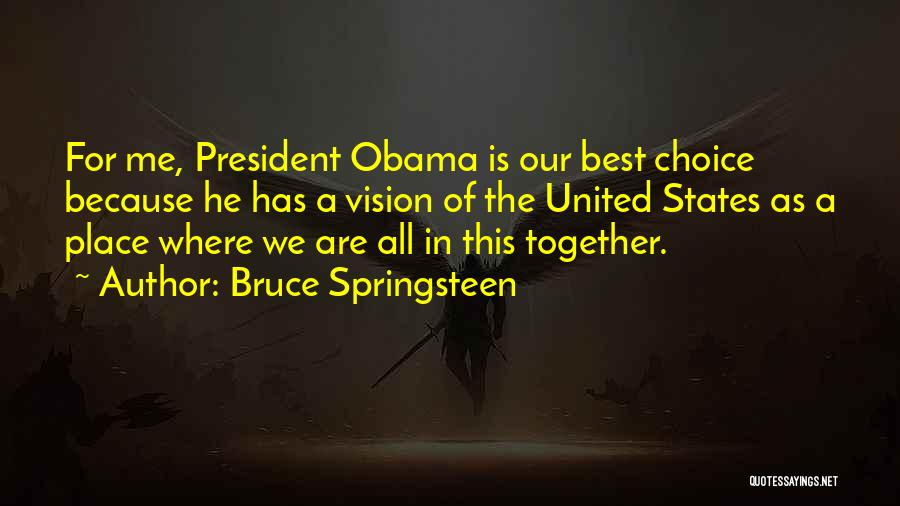 Together United Quotes By Bruce Springsteen