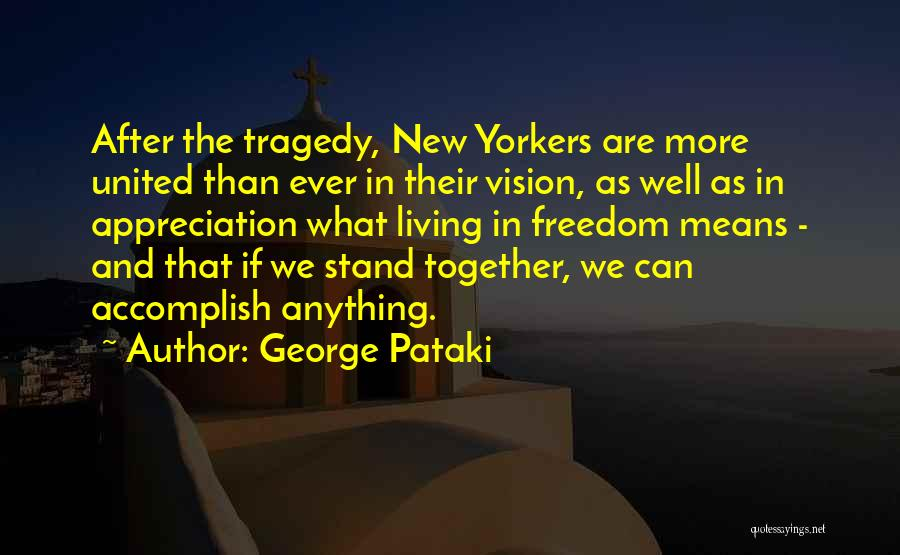 Together United Quotes By George Pataki