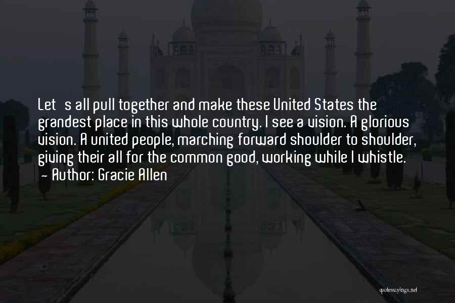 Together United Quotes By Gracie Allen