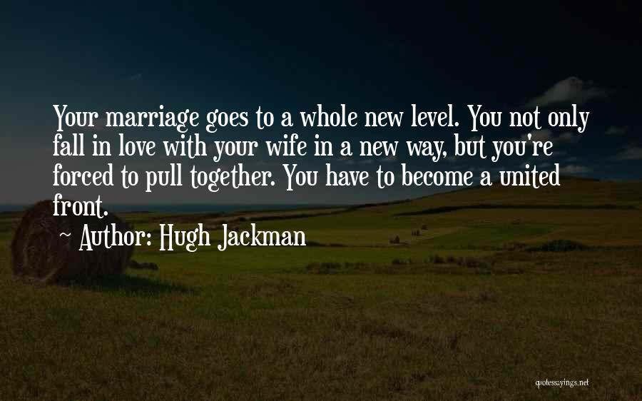 Together United Quotes By Hugh Jackman