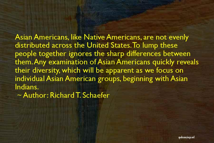 Together United Quotes By Richard T. Schaefer