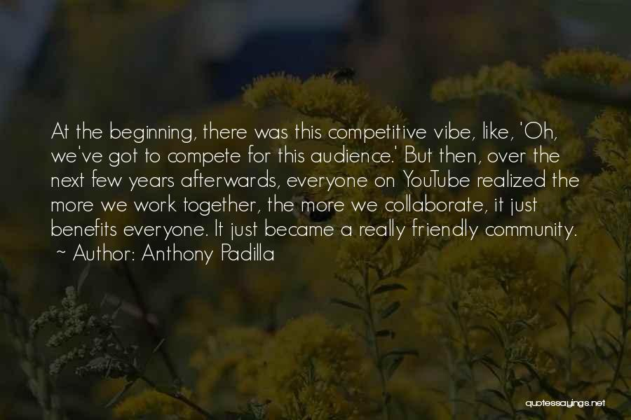 Together We Got This Quotes By Anthony Padilla