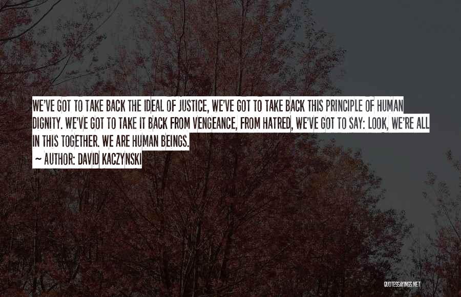 Together We Got This Quotes By David Kaczynski