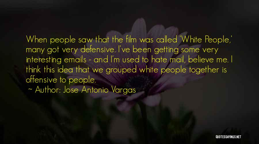 Together We Got This Quotes By Jose Antonio Vargas