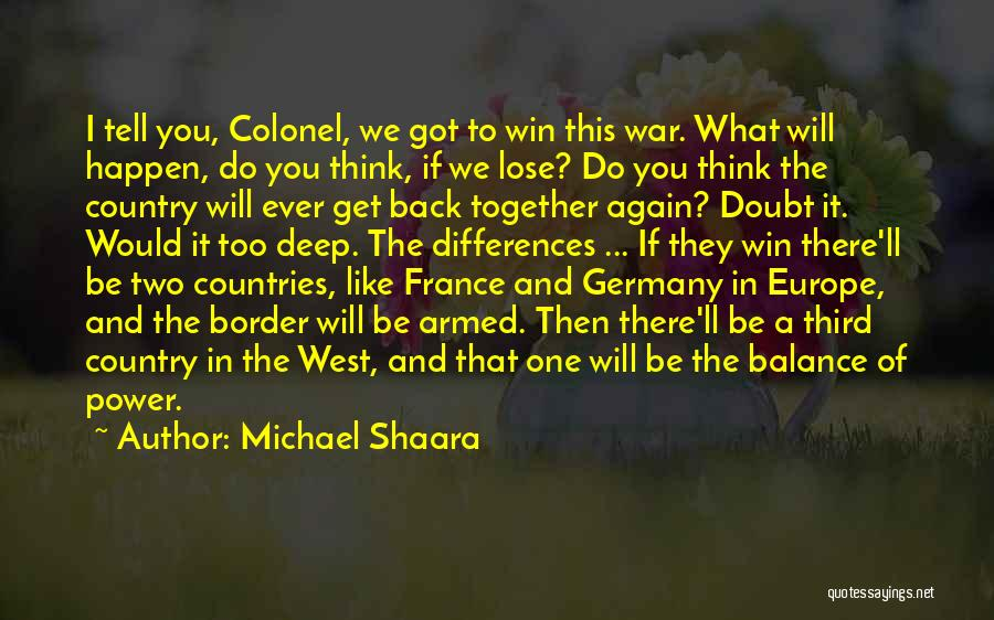 Together We Got This Quotes By Michael Shaara