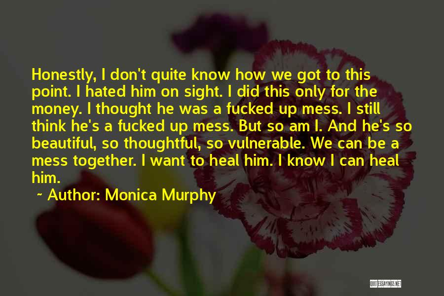 Together We Got This Quotes By Monica Murphy