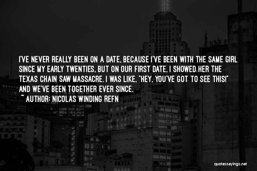 Together We Got This Quotes By Nicolas Winding Refn