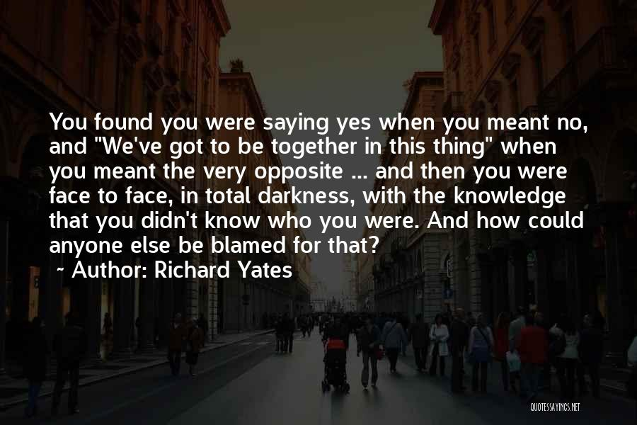 Together We Got This Quotes By Richard Yates