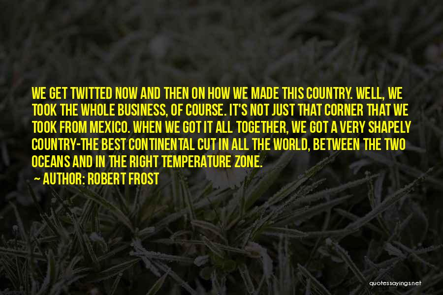 Together We Got This Quotes By Robert Frost
