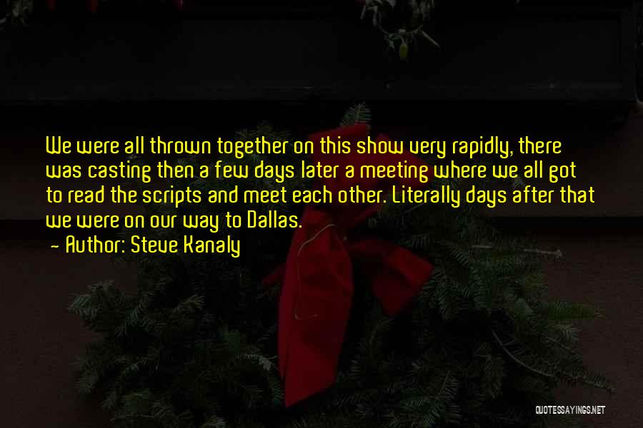 Together We Got This Quotes By Steve Kanaly