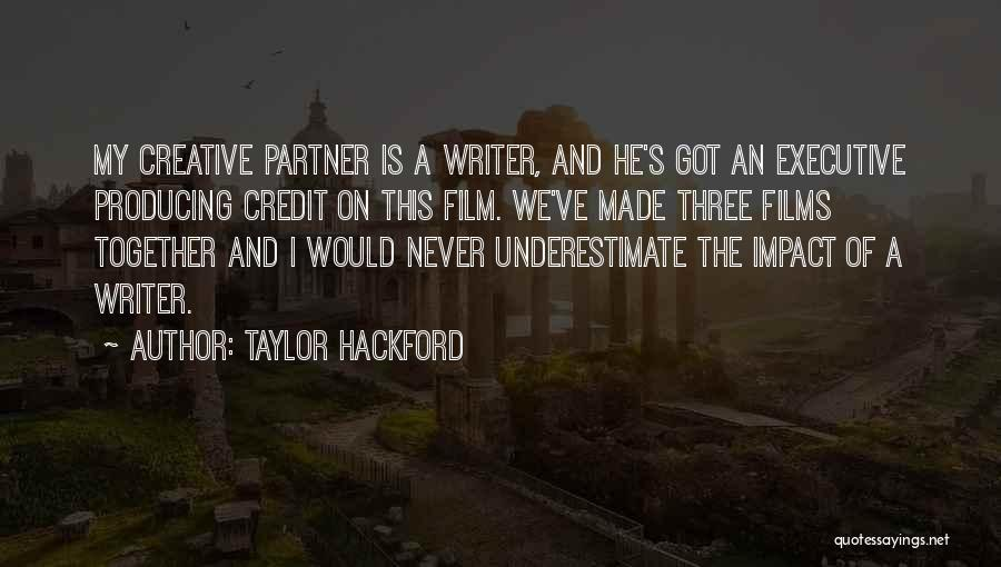 Together We Got This Quotes By Taylor Hackford