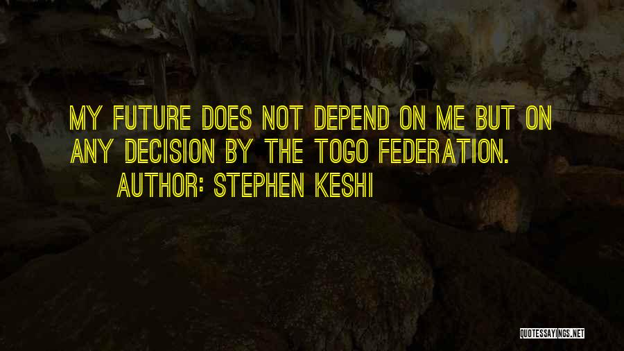 Togo Quotes By Stephen Keshi
