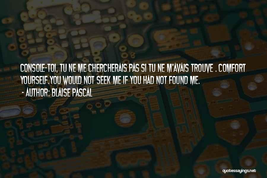 Toi Quotes By Blaise Pascal