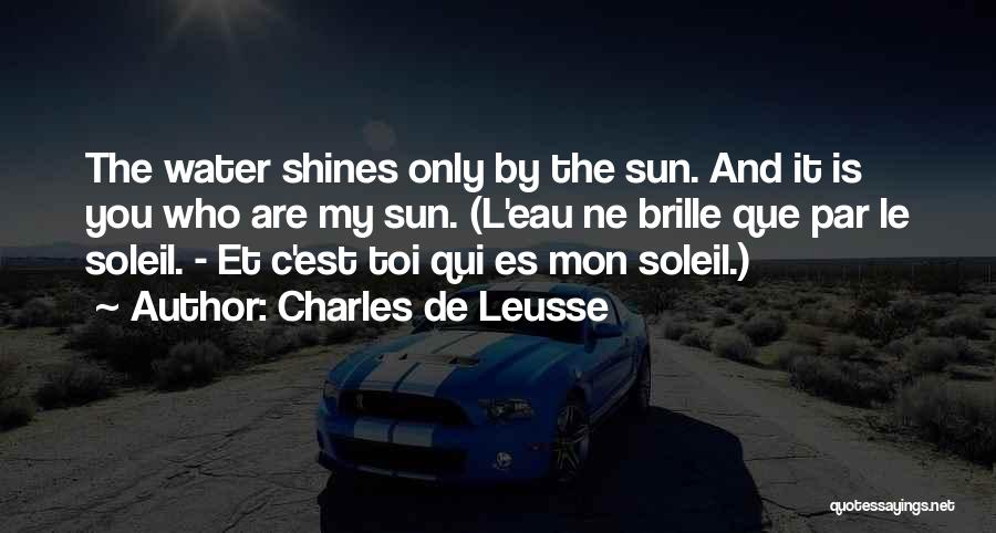Toi Quotes By Charles De Leusse