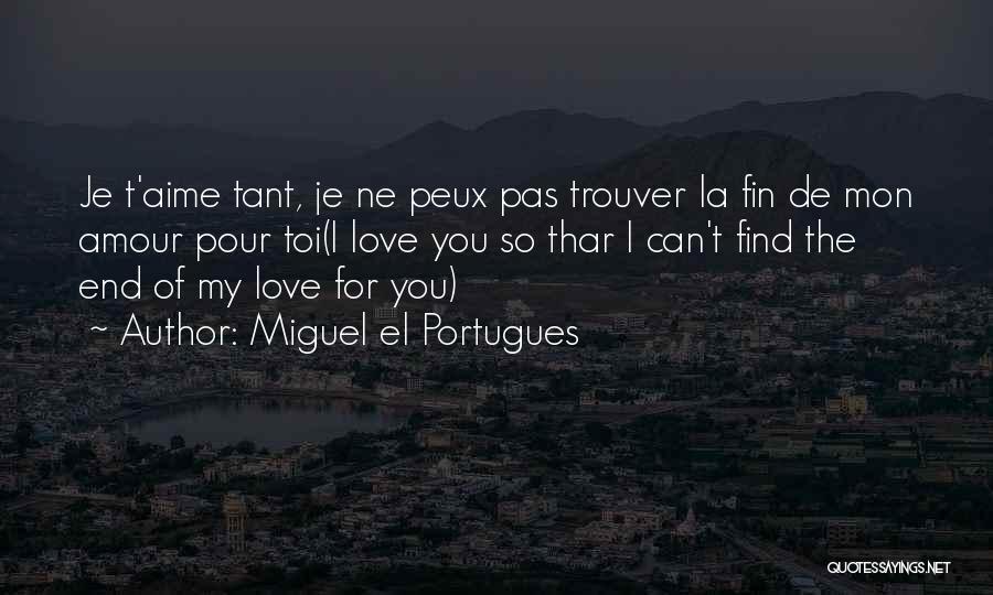 Toi Quotes By Miguel El Portugues