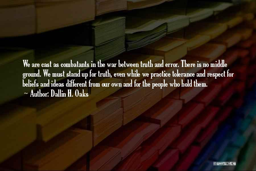 Tolerance And Respect Quotes By Dallin H. Oaks