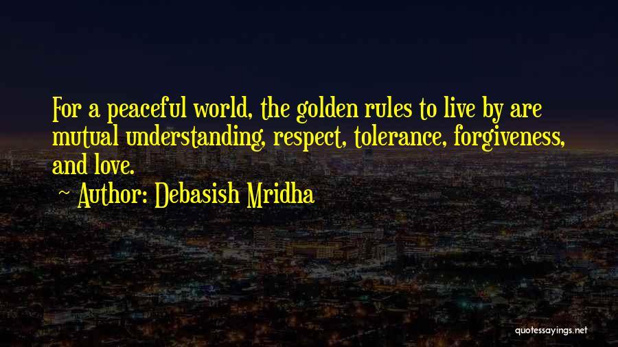 Tolerance And Respect Quotes By Debasish Mridha