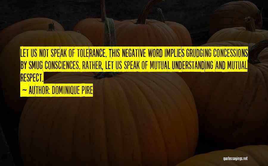 Tolerance And Respect Quotes By Dominique Pire