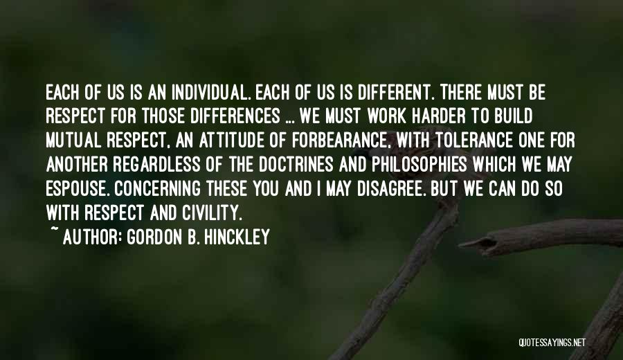 Tolerance And Respect Quotes By Gordon B. Hinckley