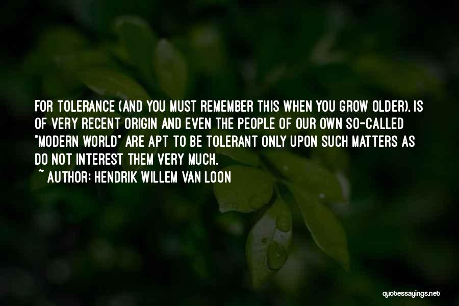 Tolerance And Respect Quotes By Hendrik Willem Van Loon