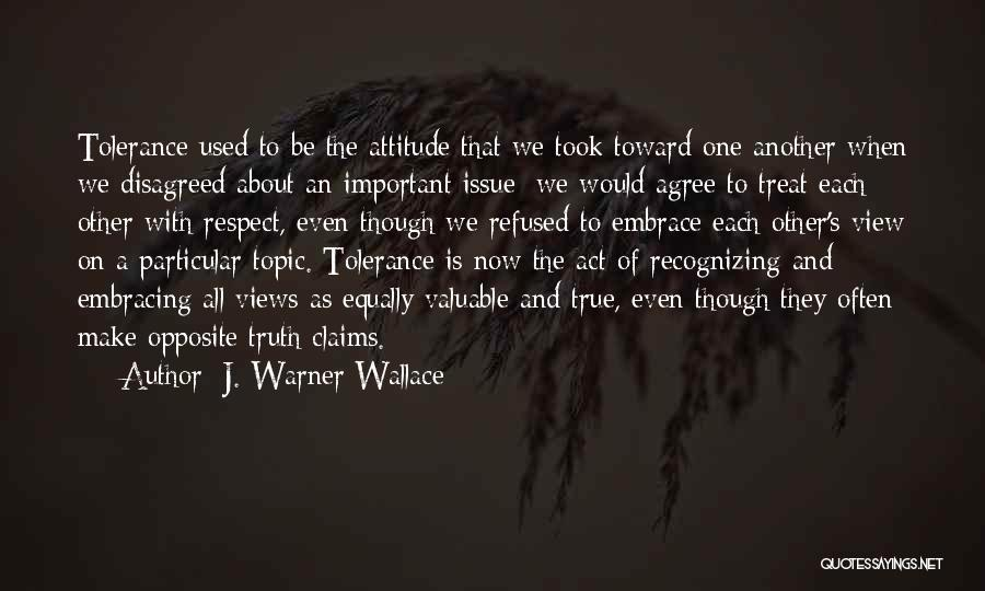 Tolerance And Respect Quotes By J. Warner Wallace